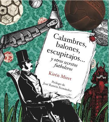 Libro: Calambres, balones, escupitajos… y otros secretos futboleros
